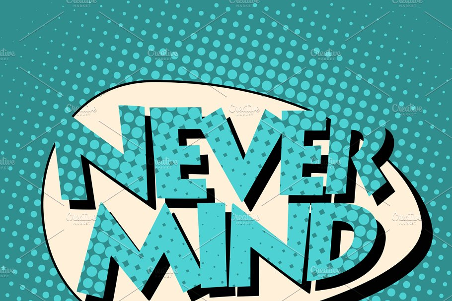 never mind comic book bubble text in Illustrations - product preview 8