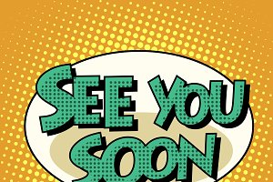 see you soon comic bubble retro text