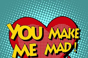 you make me mad comic bubble retro