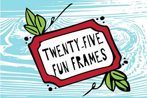 25 Fun Frames - Hand Drawn Vectors