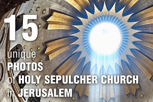 15 Unique Photos of Holy Sepulcher