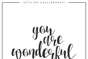 You are wonderful calligraphy phrase