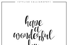 Have a wonderful day calligraphy