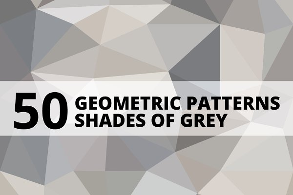 50 Geometric Patterns | Grey