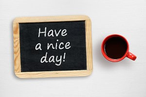 Have a nice day! wish and coffee cup