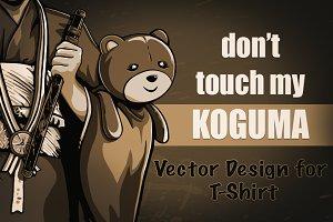 Don't touch my KOGUMA