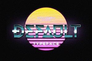 Default Typeface + 80s Style