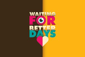 Waiting For Better Days!
