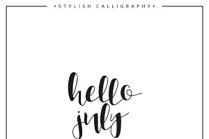Hello july. Calligraphy phrase