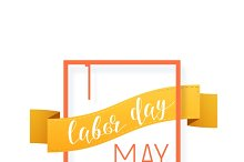 1st may. labor day. Holiday frame