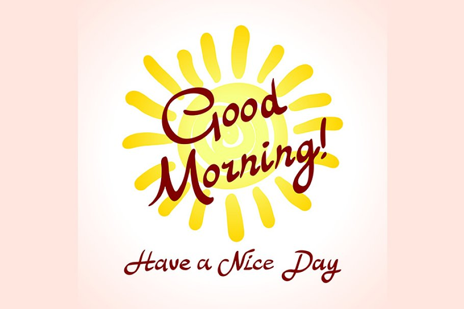 Good Morning Have A Nice Day Vector Pre Designed Illustrator Graphics Creative Market