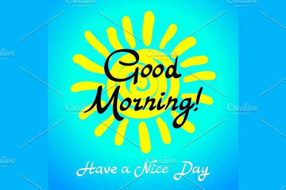Good Morning Have A Nice Day Vector Graphics Creative Market