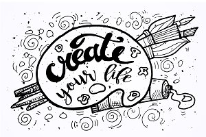 """Create Your Life"" Motivation"