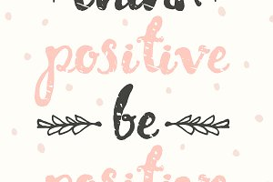 Think positive, be positive