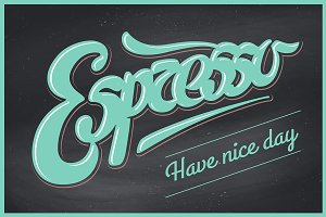 Lettering Espresso. Have nice day