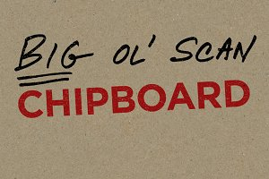 Chipboard — Big Ol' Scan