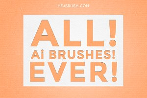 ALL! Ai BRUSHES! EVER! FOREVER!