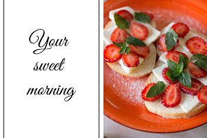 Strawberry morning. Sweet morning.