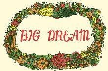 Big dream in flower frame. Vector