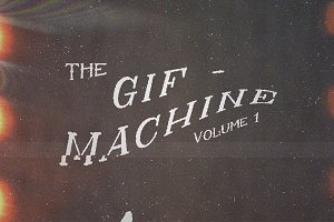 The GIF-Machine Vol 1.