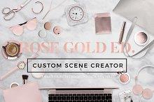 Custom Scene Creator-Rose Gold Ed.