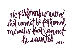 Hand lettered scripture Job 5:9