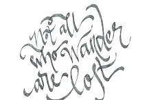 Not all who wander, calligraphy