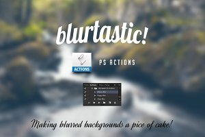 Blurtastic Photoshop Actions
