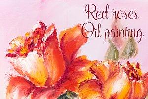 Beautiful roses, oil painting