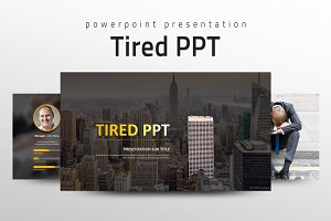 Tired PPT