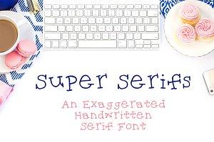 Super Serifs: Handwritten Serif Font