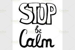 Stop be calm, motivation phrase