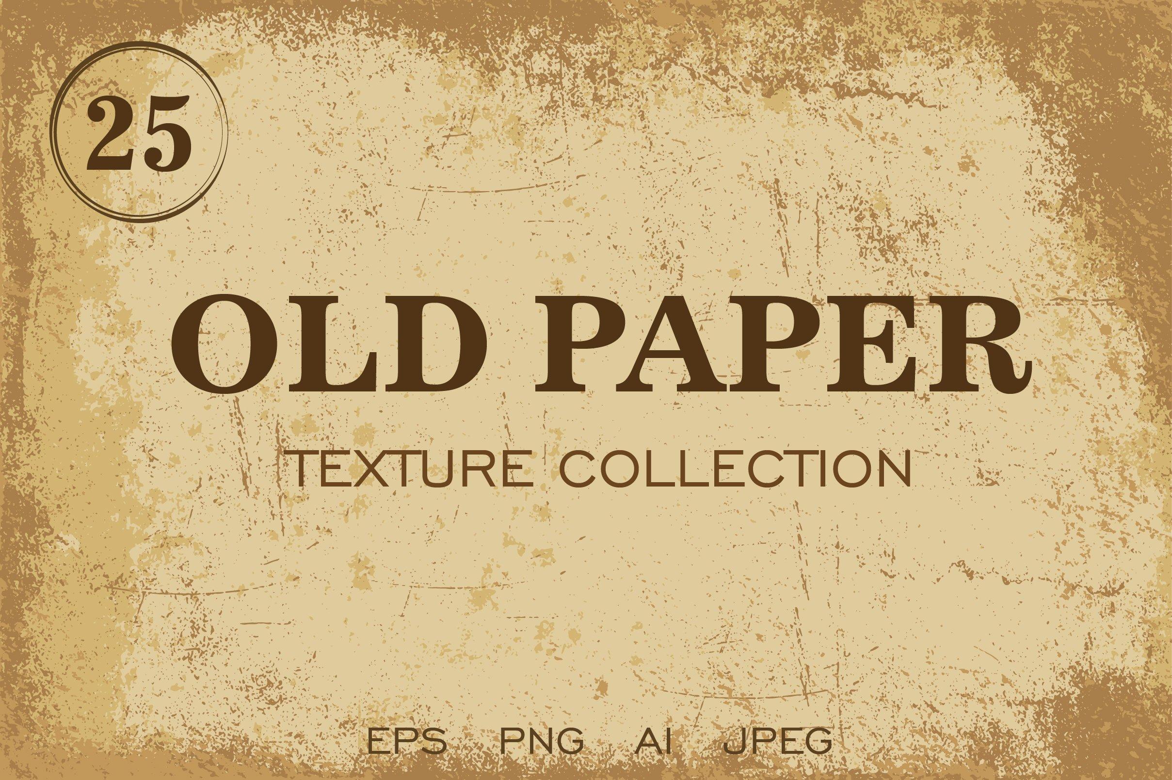 25 Old Paper textures   Pre-Designed Illustrator Graphics ~ Creative Market