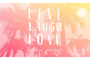 Live laugh love - summer set
