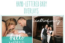 Hand-lettered Overlays Newborn