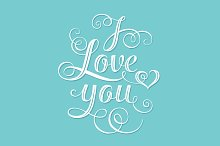 I Love You. Hand lettering