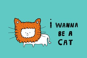 I wanna be a Cat