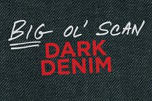 Dark Denim — Big Ol' Scan