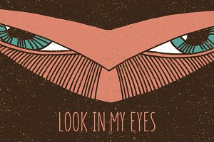 Look in my eyes