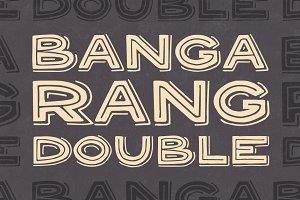 Bangarang Double