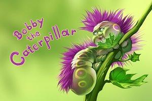 Bobby the Caterpillar