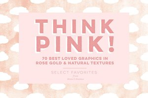 Think Pink! 70 Rose Gold  & Textures