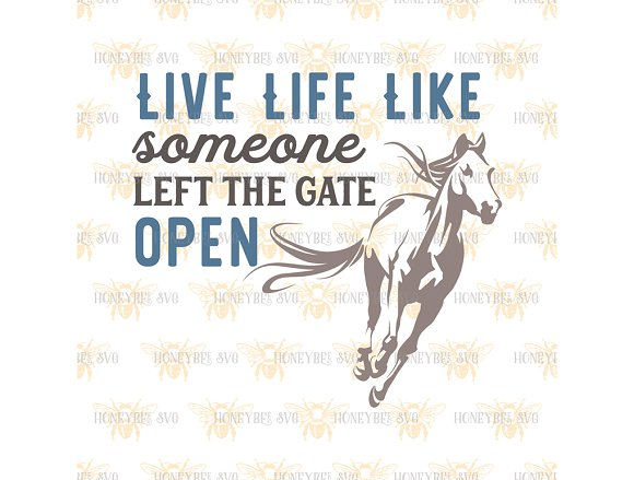 live life like the gate is open illustrations creative market
