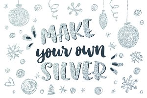 Make you own Christmas silver!