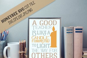 A Good Teacher Is Like A Candle