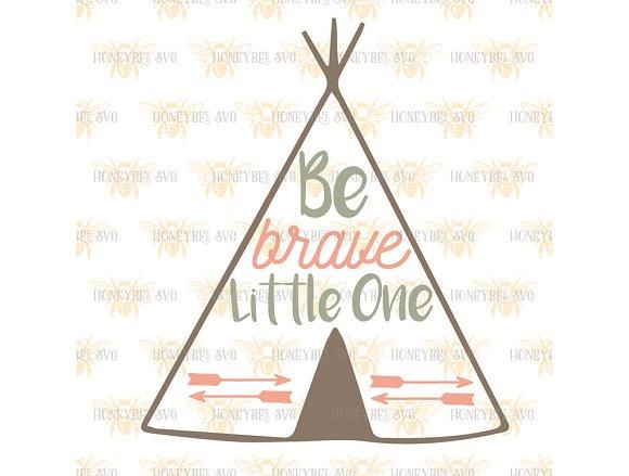 Be Brave Little One Teepee Nursery Pre Designed Illustrator Graphics Creative Market