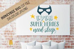 Even Super Heroes Need Sleep