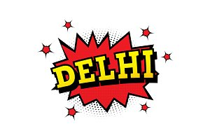 Delhi. Comic Text in Pop Art Style.
