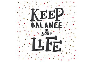 Keep Balance in Your Life
