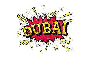 Dubai. Comic Text in Pop Art Style.